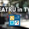 """Stagiunea """"Teatru în TVR"""" continuă"""
