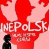 Cele mai noi filme poloneze, la CinePOLSKA